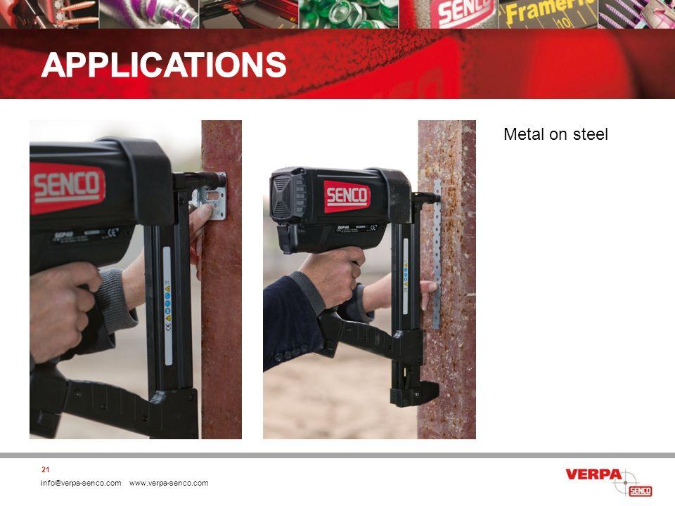 info@verpa-senco.com www.verpa-senco.com 21 Metal on steel