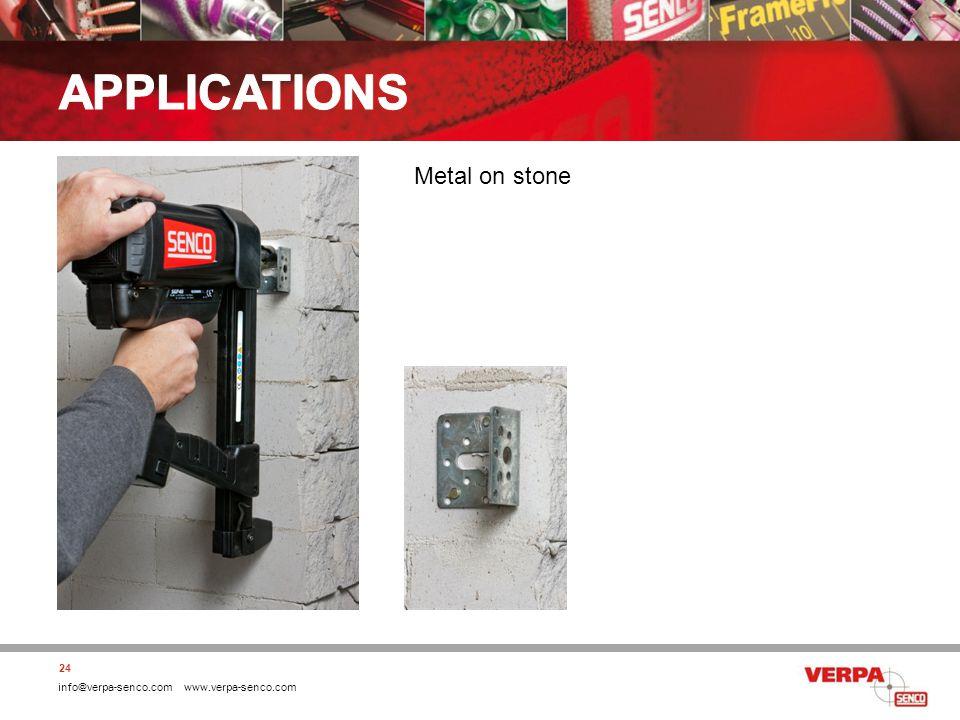 info@verpa-senco.com www.verpa-senco.com 24 Metal on stone