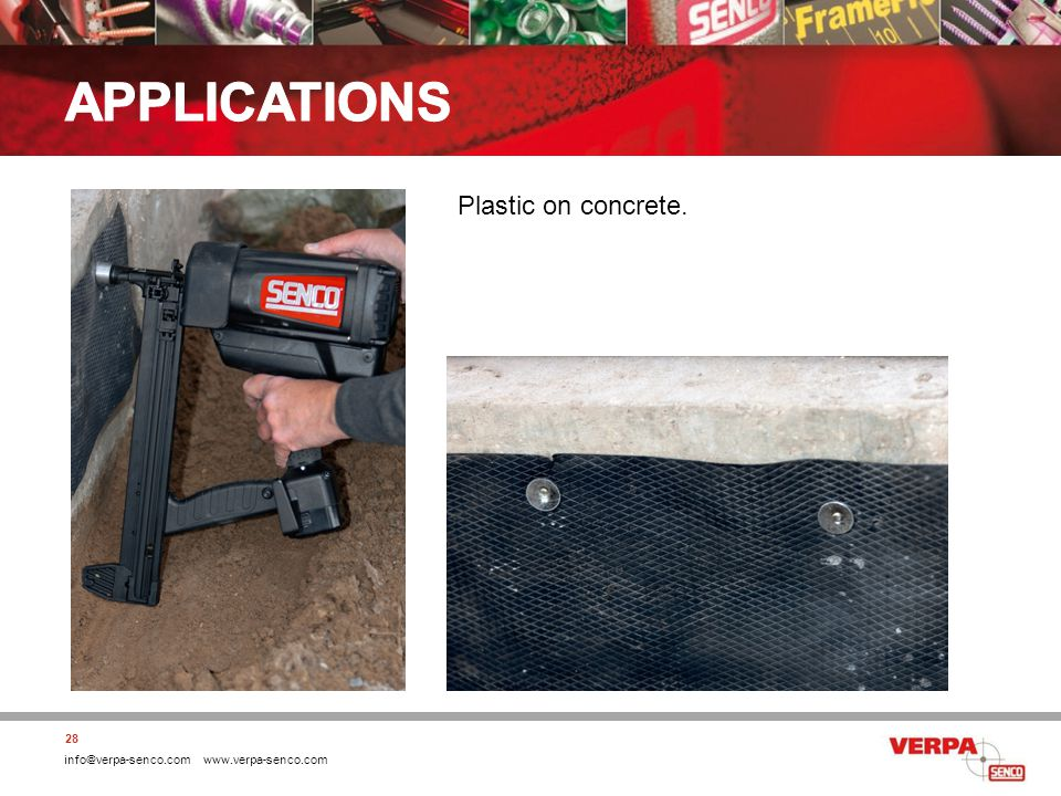 info@verpa-senco.com www.verpa-senco.com 28 Plastic on concrete.