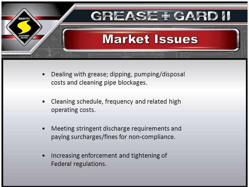 Dealing with grease; dipping, pumping/disposal costs and cleaning pipe blockages.