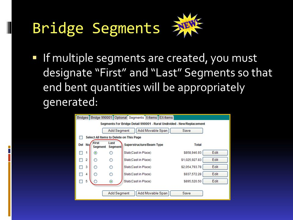 Bridge Segments If multiple segments are created, you must designate First and Last Segments so that end bent quantities will be appropriately generated: