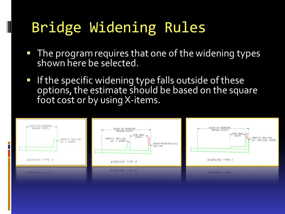 Bridge Widening Rules The program requires that one of the widening types shown here be selected.