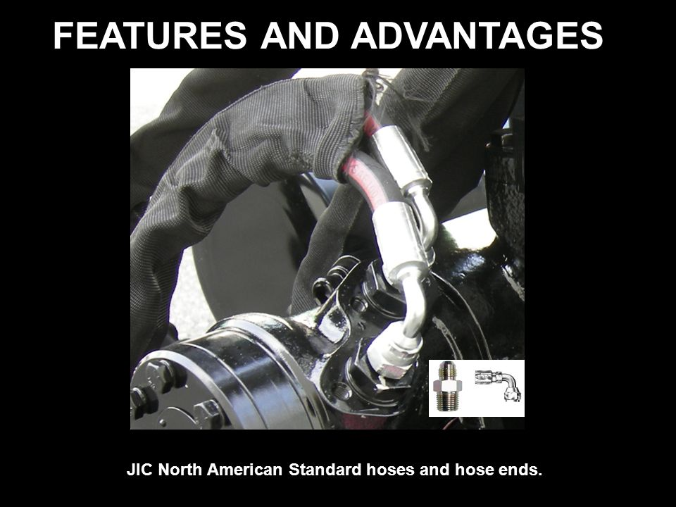 FEATURES AND ADVANTAGES JIC North American Standard hoses and hose ends.