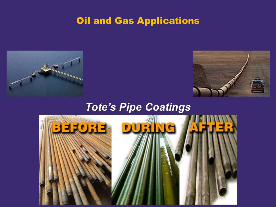 Oil and Gas Applications Totes Pipe Coatings