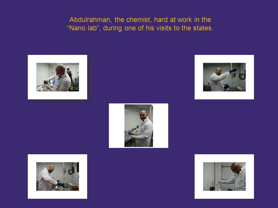 Abdulrahman, the chemist, hard at work in the Nano lab, during one of his visits to the states.