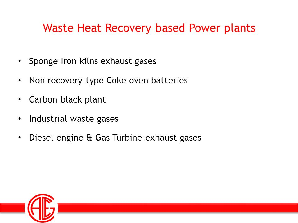 Waste Heat Recovery based Power plants Sponge Iron kilns exhaust gases Non recovery type Coke oven batteries Carbon black plant Industrial waste gases