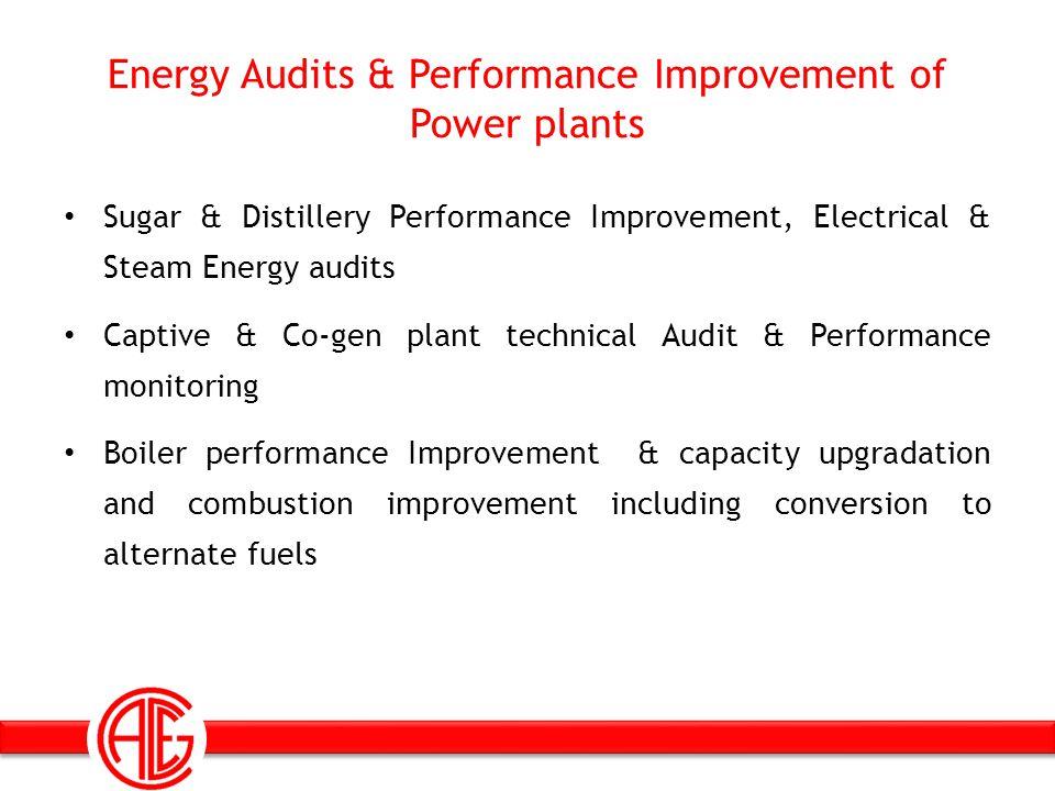 Energy Audits & Performance Improvement of Power plants Sugar & Distillery Performance Improvement, Electrical & Steam Energy audits Captive & Co-gen