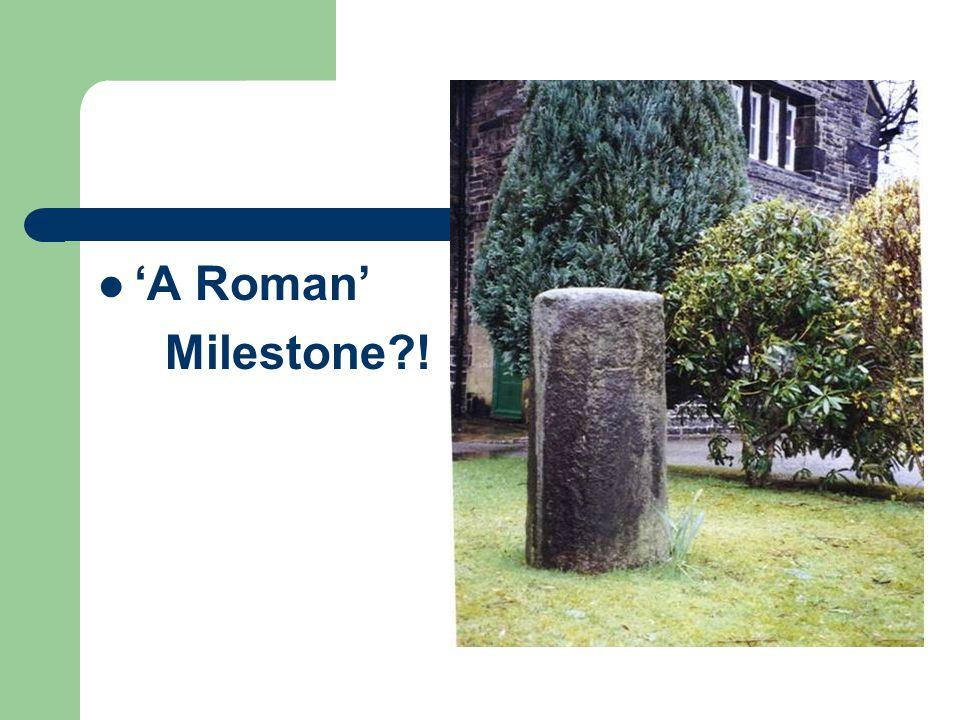 A Roman Milestone?!