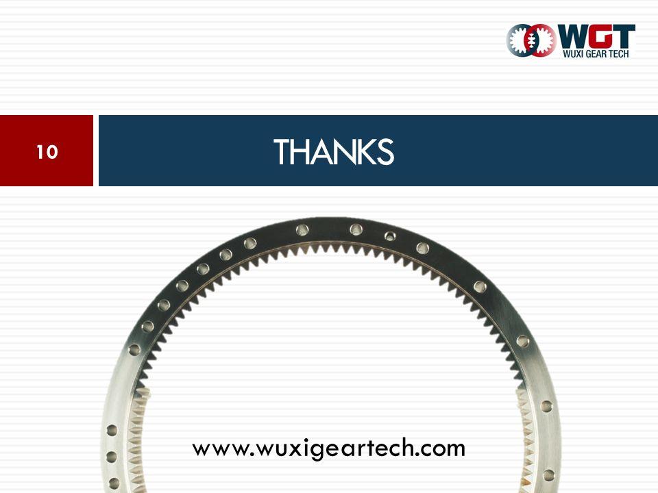 THANKS 10 www.wuxigeartech.com