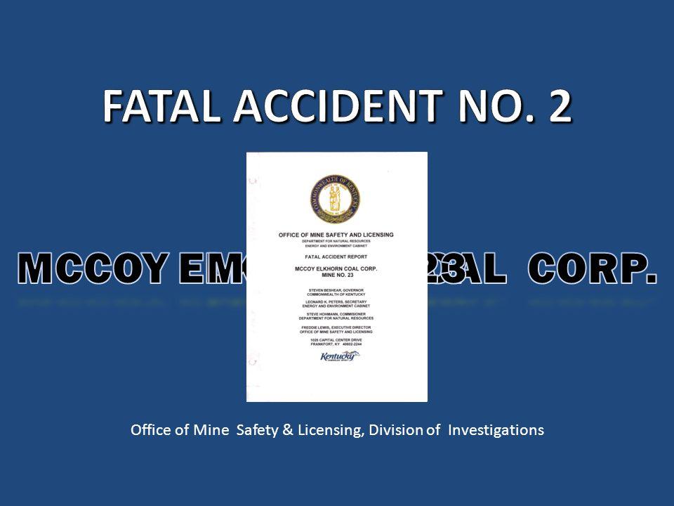 Coal Mine Fatal Accident 2012 (No.2) Operator: McCoy Elkhorn Coal Corp.