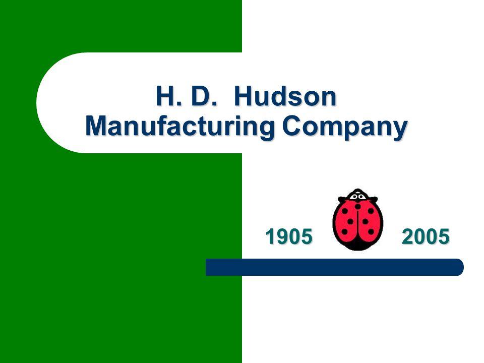 H. D. Hudson Manufacturing Company 1905 2005