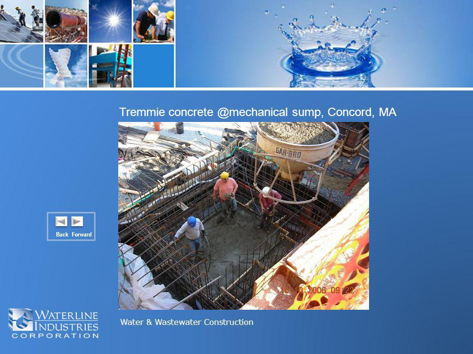Water & Wastewater Construction Tremmie concrete @mechanical sump, Concord, MA Back Forward