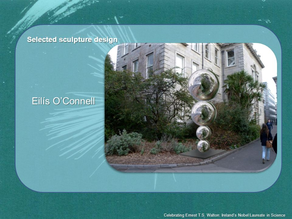 Selected sculpture design Eilís OConnell Celebrating Ernest T.S.