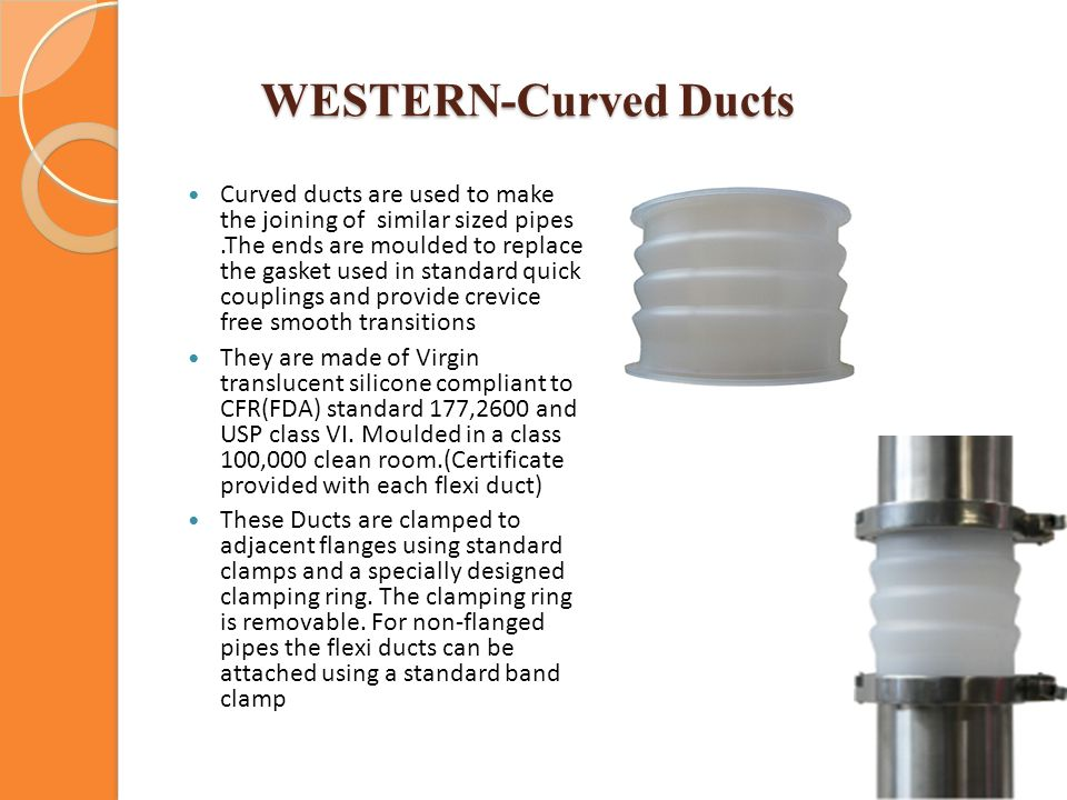 WESTERN-Curved Ducts WESTERN-Curved Ducts Curved ducts are used to make the joining of similar sized pipes.The ends are moulded to replace the gasket