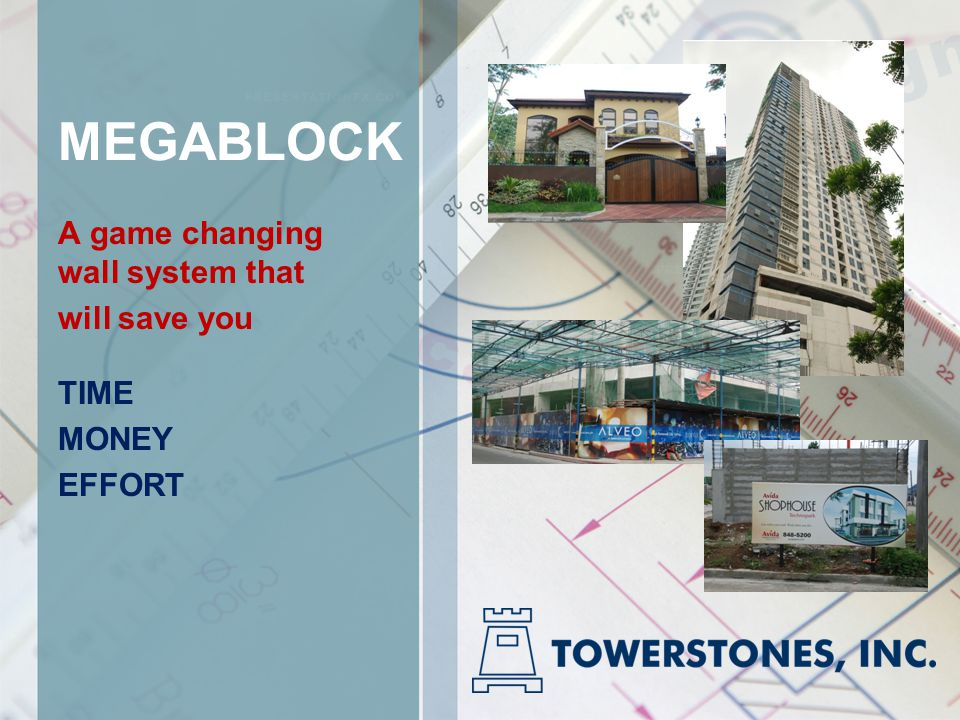 MEGABLOCK A game changing wall system that will save you TIME MONEY EFFORT