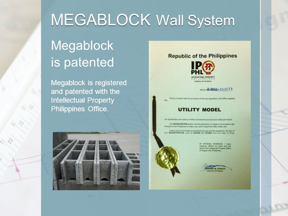 Megablock Megablock is registered and patented with the Intellectual Property Philippines Office.
