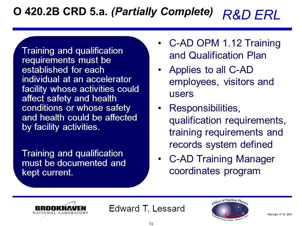 February 17-18, 2010 R&D ERL Edward T. Lessard O 420.2B CRD 5.a.