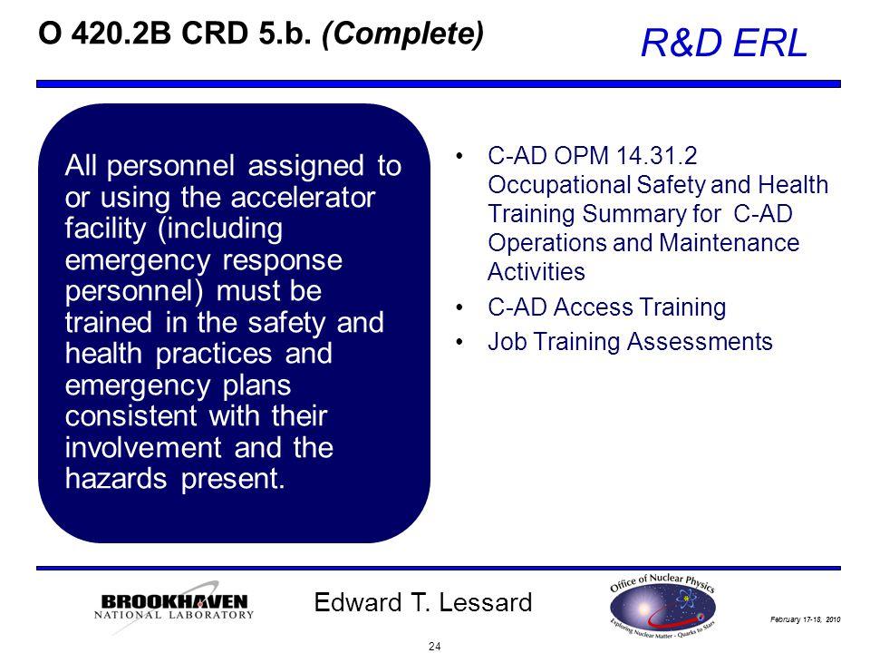 February 17-18, 2010 R&D ERL Edward T. Lessard O 420.2B CRD 5.b.