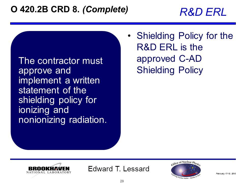 February 17-18, 2010 R&D ERL Edward T. Lessard O 420.2B CRD 8.