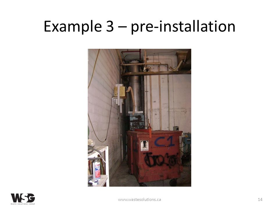 Example 3 – pre-installation www.wastesolutions.ca14