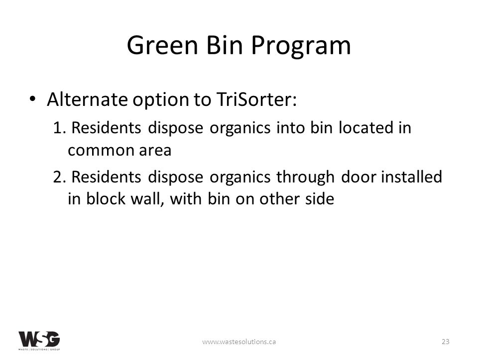 Green Bin Program Alternate option to TriSorter: 1.