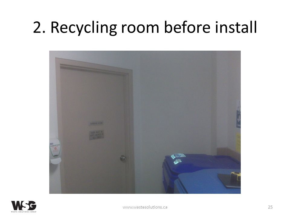 2. Recycling room before install www.wastesolutions.ca25