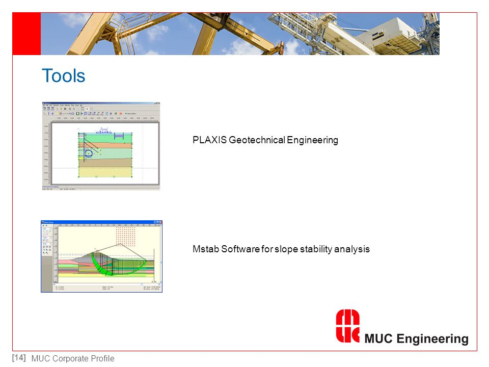 [14] MUC Corporate Profile Tools PLAXIS Geotechnical Engineering Mstab Software for slope stability analysis