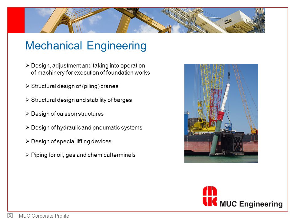 [5] MUC Corporate Profile Mechanical Engineering Design, adjustment and taking into operation of machinery for execution of foundation works Structura