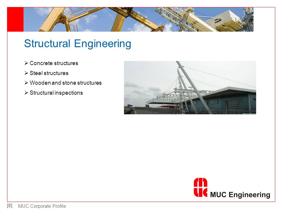 [8] MUC Corporate Profile Structural Engineering Concrete structures Steel structures Wooden and stone structures Structural inspections
