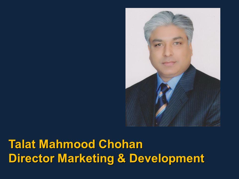 Talat Mahmood Chohan Director Marketing & Development