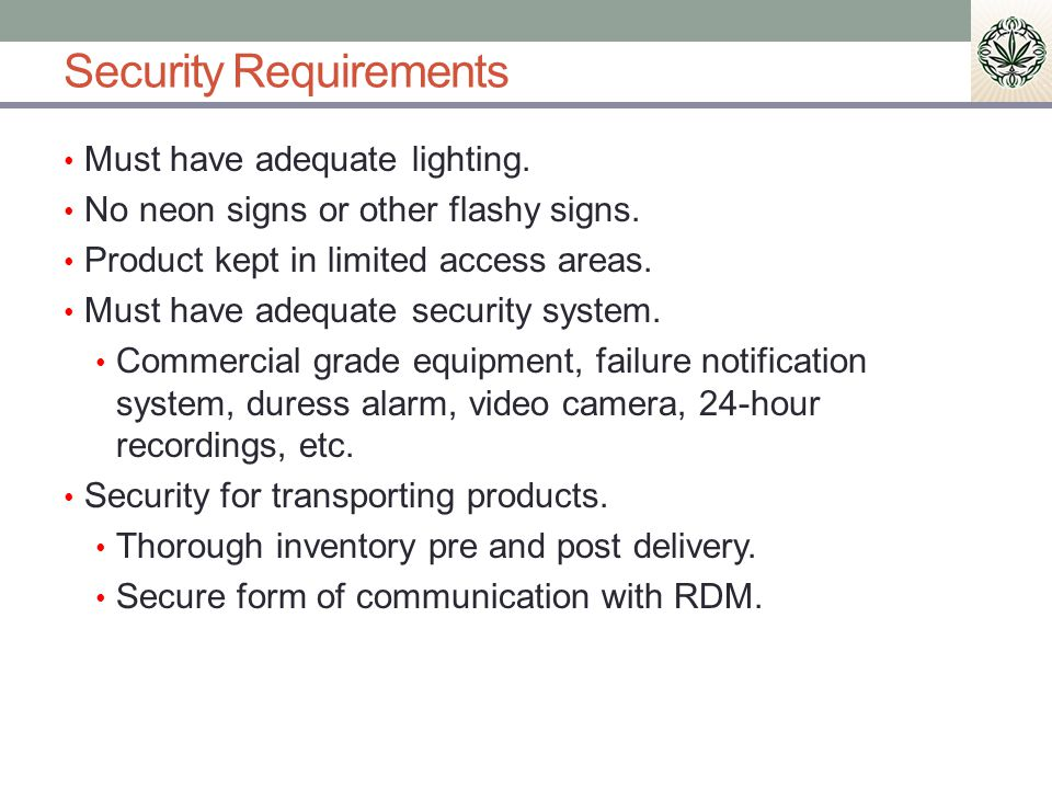 Security Requirements Must have adequate lighting.