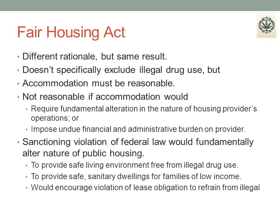 Fair Housing Act Different rationale, but same result.