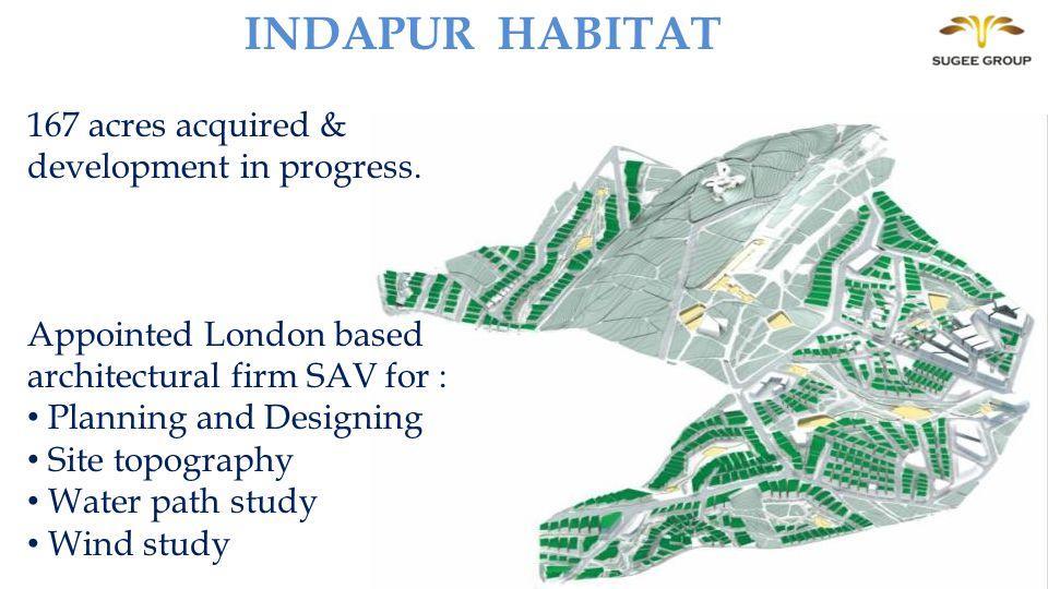 INDAPUR HABITAT 167 acres acquired & development in progress.