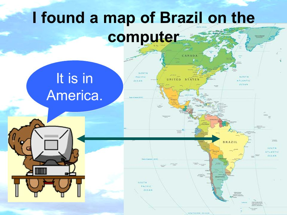 I found a map of Brazil on the computer It is in America.
