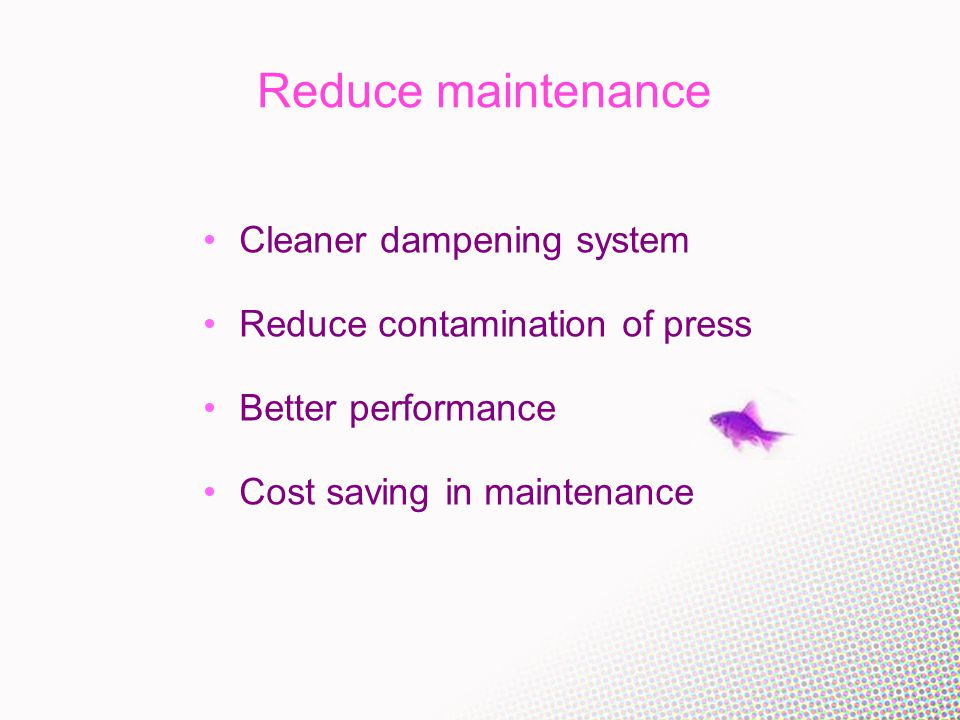 Environmental benefits Less contaminated fluid voided Reduce water consumption
