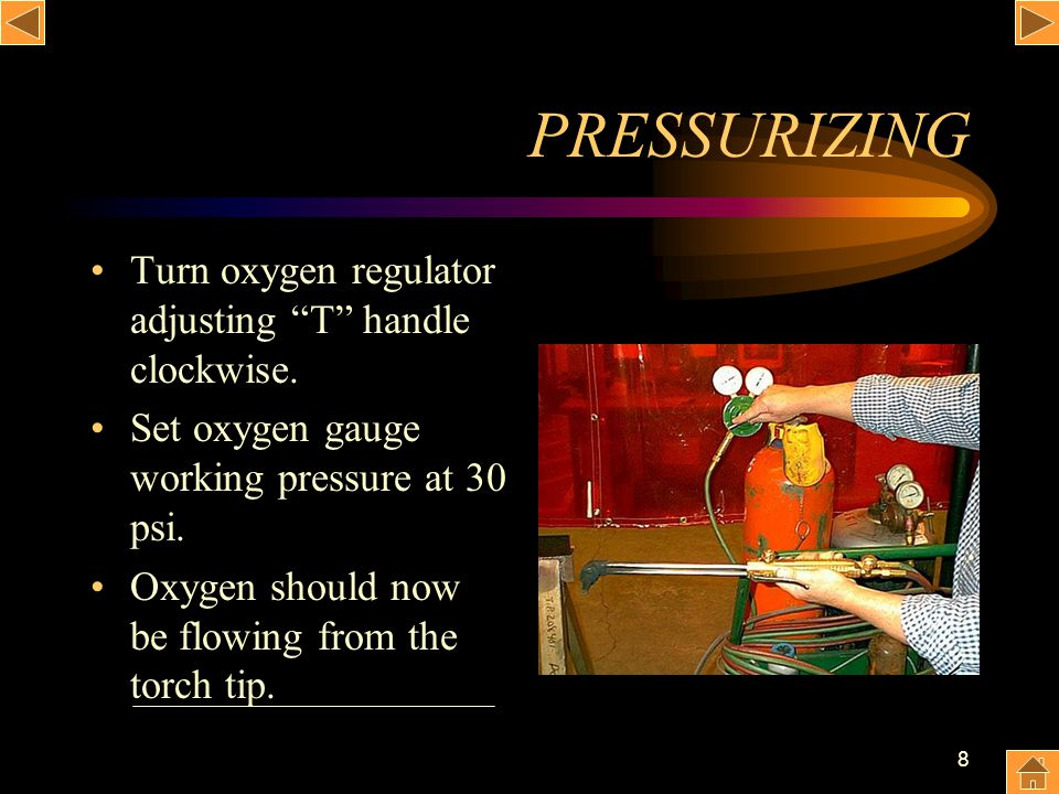 8 PRESSURIZING Turn oxygen regulator adjusting T handle clockwise. Set oxygen gauge working pressure at 30 psi. Oxygen should now be flowing from the