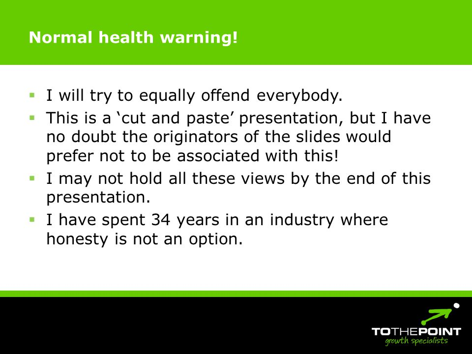 Normal health warning. I will try to equally offend everybody.