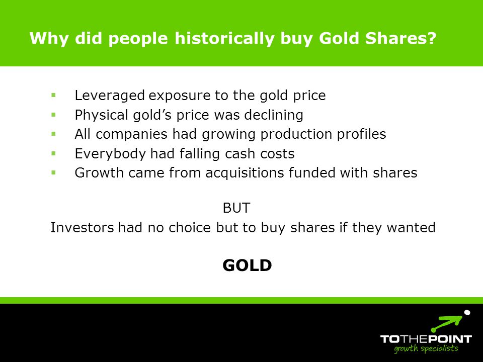 Why did people historically buy Gold Shares.