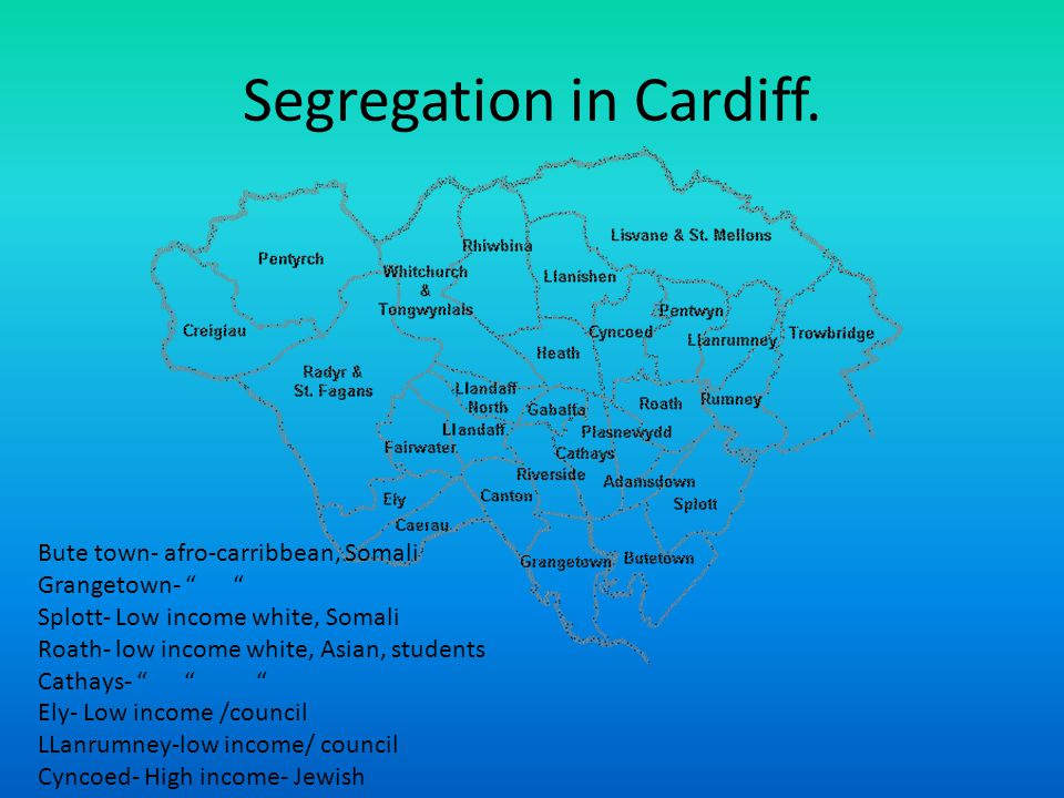 Segregation in Cardiff.