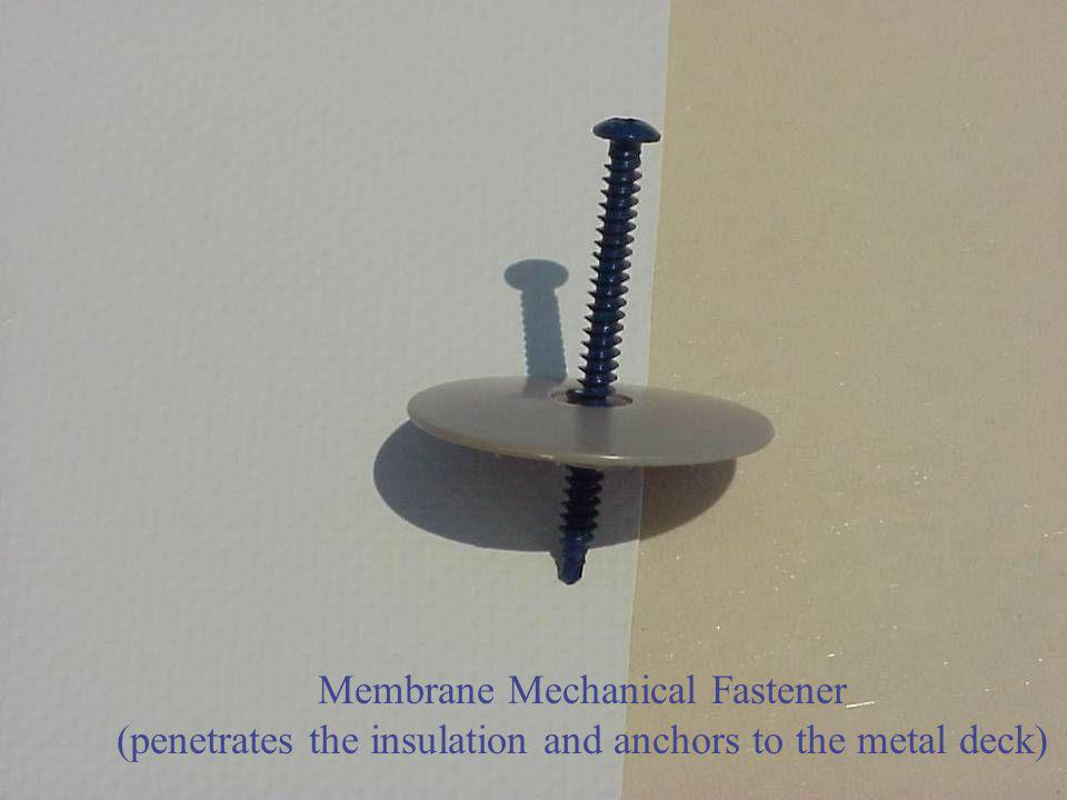 Membrane Mechanical Fastener (penetrates the insulation and anchors to the metal deck)