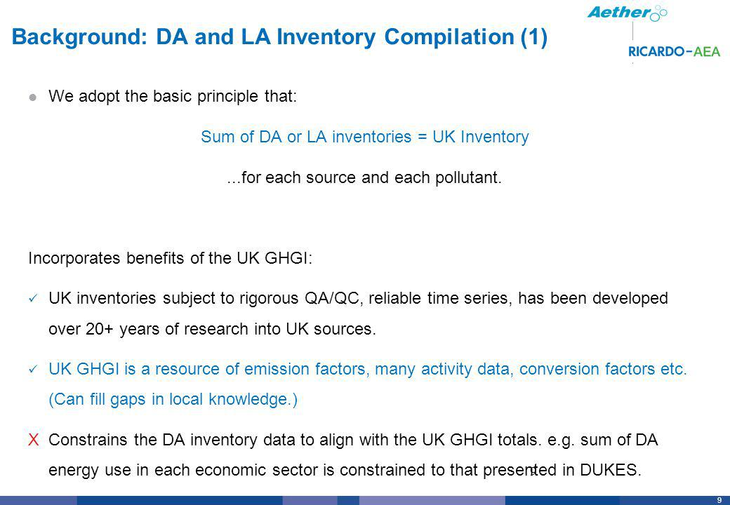 10 Background: DA Inventory Compilation Method (2) Bottom-up estimates for sources where we have comprehensive local data, such as: Industrial point sources Road transport Domestic flight data Top-down or modelled estimates for sources where we DONT have comprehensive local data, such as: Combustion sources in domestic, commercial, small-scale industry and public administration sectors (e.g.