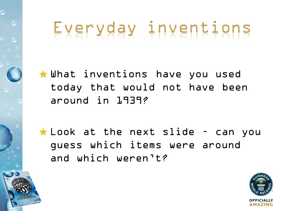 What inventions have you used today that would not have been around in 1939.