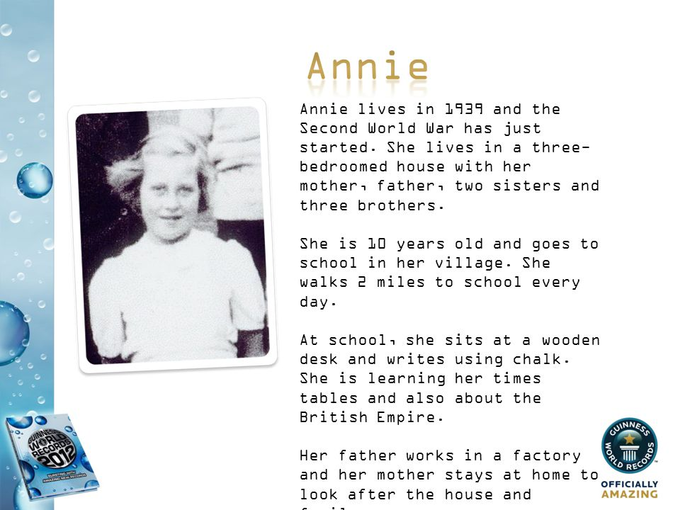 Annie lives in 1939 and the Second World War has just started.