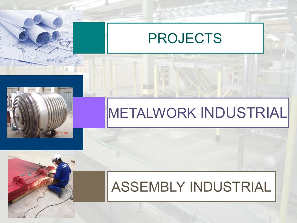 METALWORK INDUSTRIAL PROJECTS ASSEMBLY INDUSTRIAL
