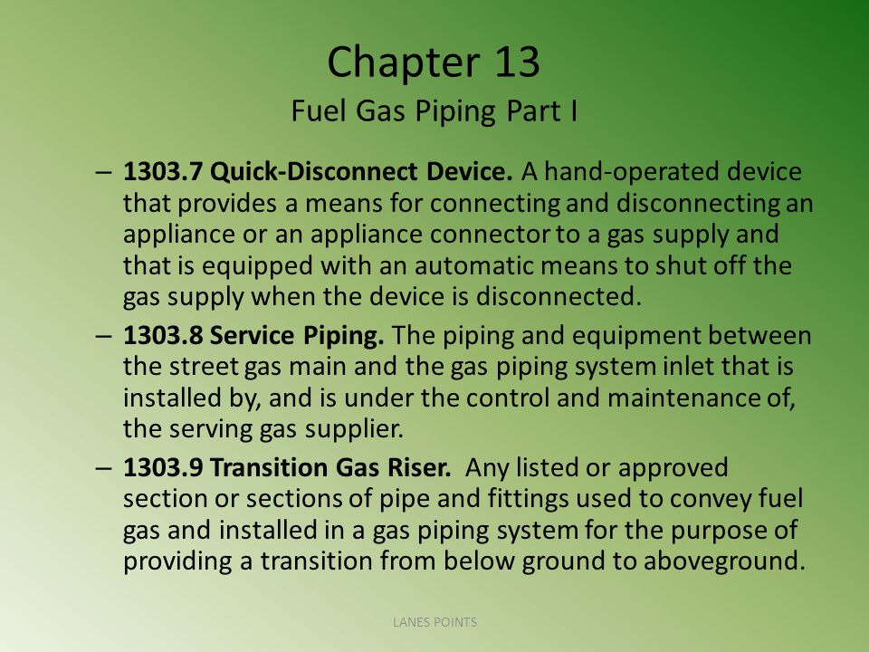 Chapter 13 Fuel Gas Piping Part I – 1303.7 Quick-Disconnect Device.