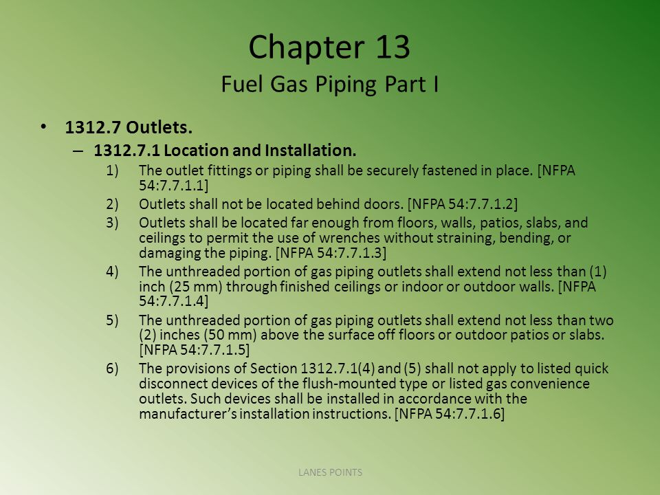 Chapter 13 Fuel Gas Piping Part I 1312.7 Outlets.– 1312.7.1 Location and Installation.