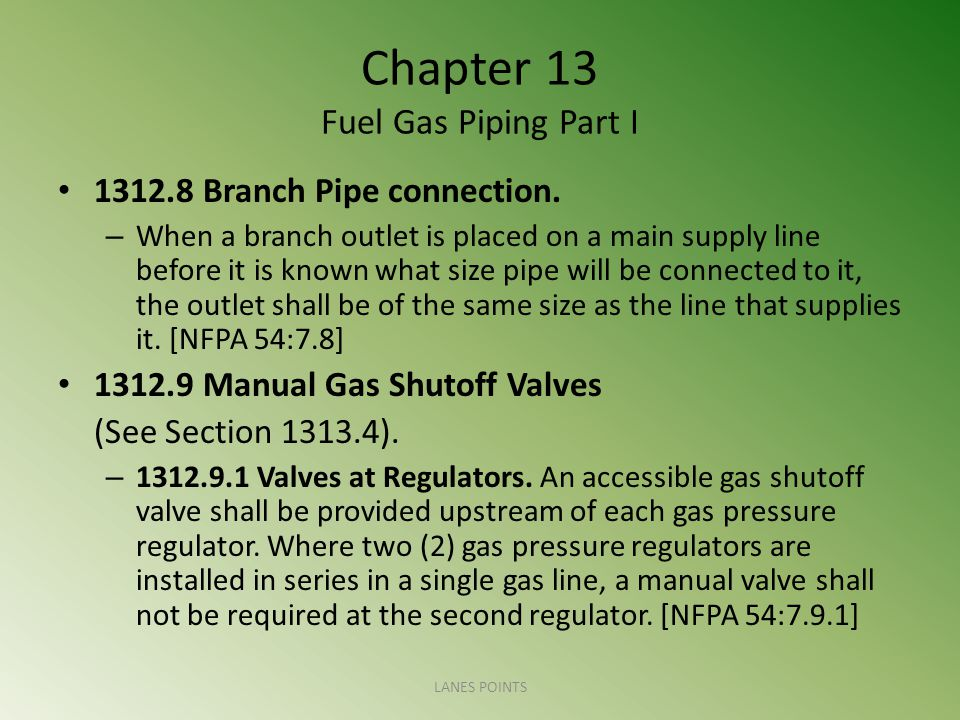 Chapter 13 Fuel Gas Piping Part I 1312.8 Branch Pipe connection.