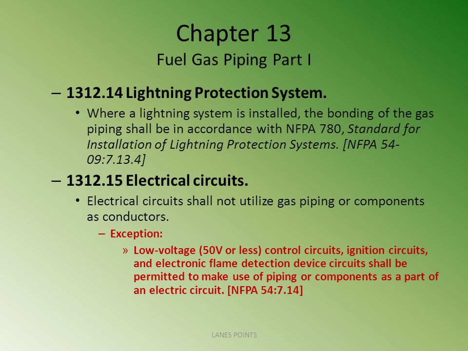 Chapter 13 Fuel Gas Piping Part I – 1312.14 Lightning Protection System.