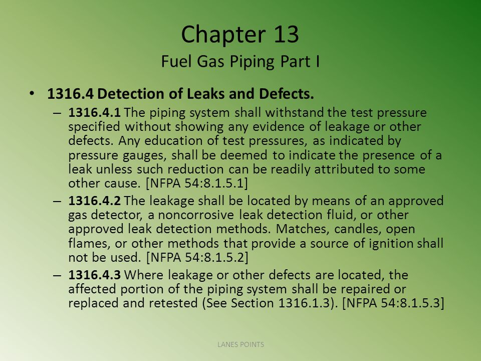 Chapter 13 Fuel Gas Piping Part I 1316.4 Detection of Leaks and Defects.