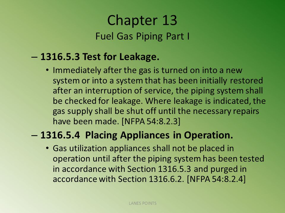 Chapter 13 Fuel Gas Piping Part I – 1316.5.3 Test for Leakage.